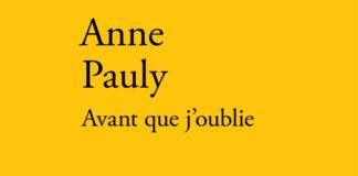 ANNE PAULY AVANT QUE J'OUBLIE