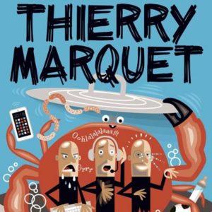 "Thierry Marquet - "" Carrément méchant"