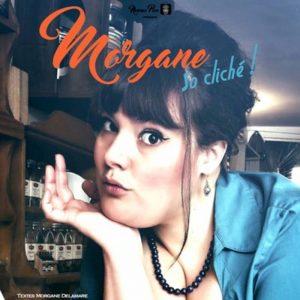 Morgane - So cliché ! Café Théâtre Le Bacchus Rennes