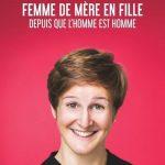 """Emma Loiselle - """" Femme de mère en fille depuis que l'homme est homme """" Café Théâtre Le Bacchus Rennes"""