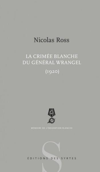 Nicolas Ross La Crimée blanche du Général Wrangel