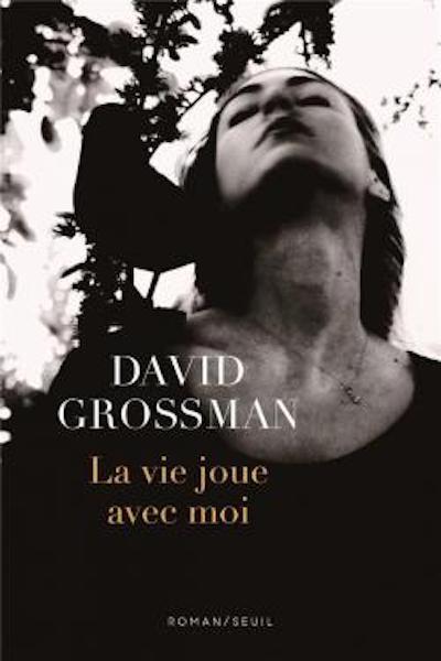 david-grossman_La-vie-joue-avec-moi