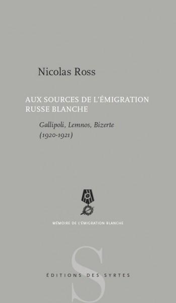 Nicolas Ross Aux sources de l'émigration russe blanche