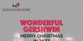 MERRY CHRISTMAS IN JAZZ | WONDERFUL GERSHWIN Cazaudehore