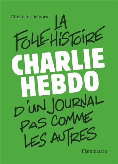 la folle histoire de Charlie Hebdo