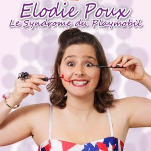 Spectacle : Elodie Poux – Le Syndrome du Playmobil Amiens Somme  2021-06-04