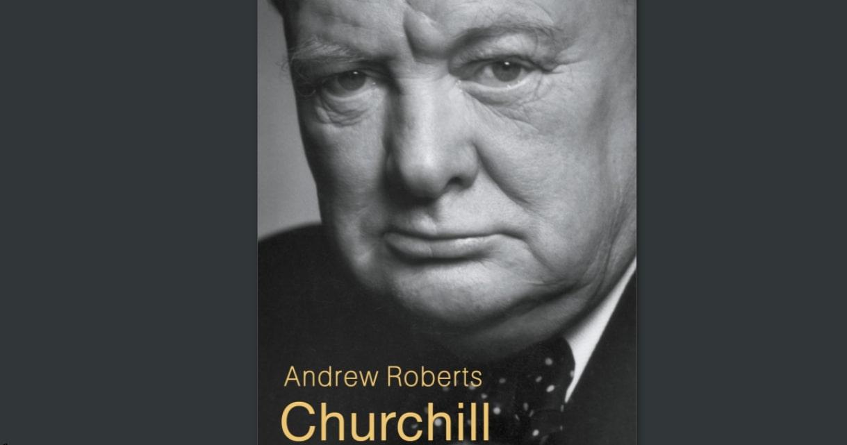 CHURCHILLD'ANDREW ROBERTS : UNE BIOGRAPHIE MONUMENTALE