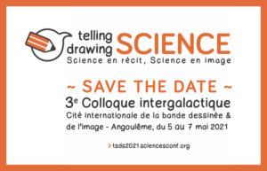 Colloque intergalactique Telling Science - Drawing Science #3 Cité internationale de la bande dessinée et de l'image