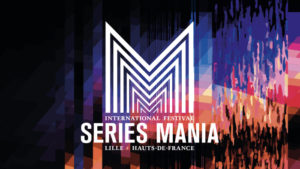 Séries Mania - Appel à projets Co-Pro Pitching Sessions Lille