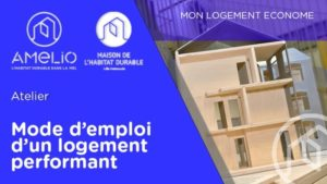 Mode d'emploi d'un logement performant Maison de l'Habitat Durable