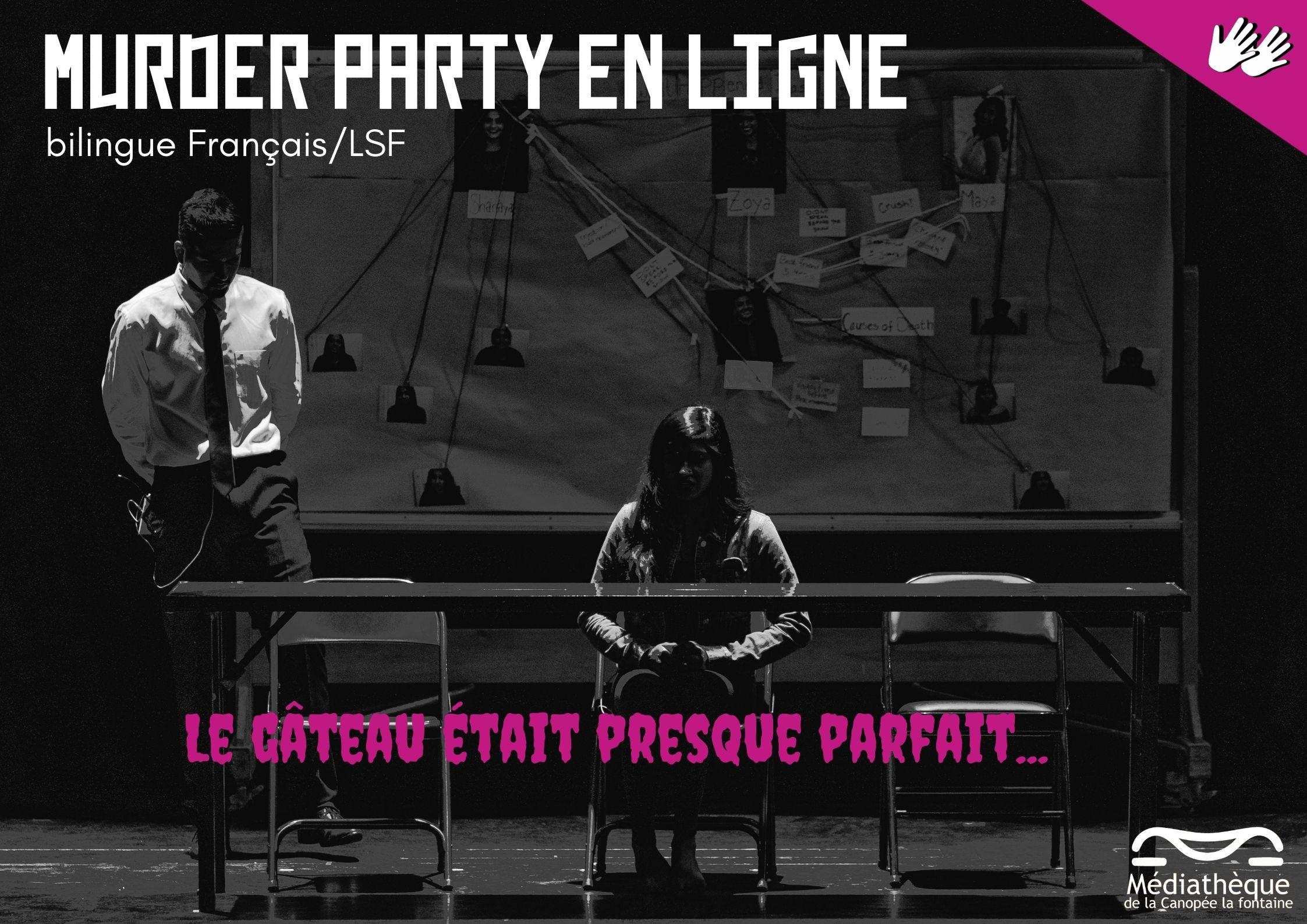 """Murder Party en ligne: """"le gâteau était presque parfait"""" Médiathèque de la Canopée la fontaine Paris"""