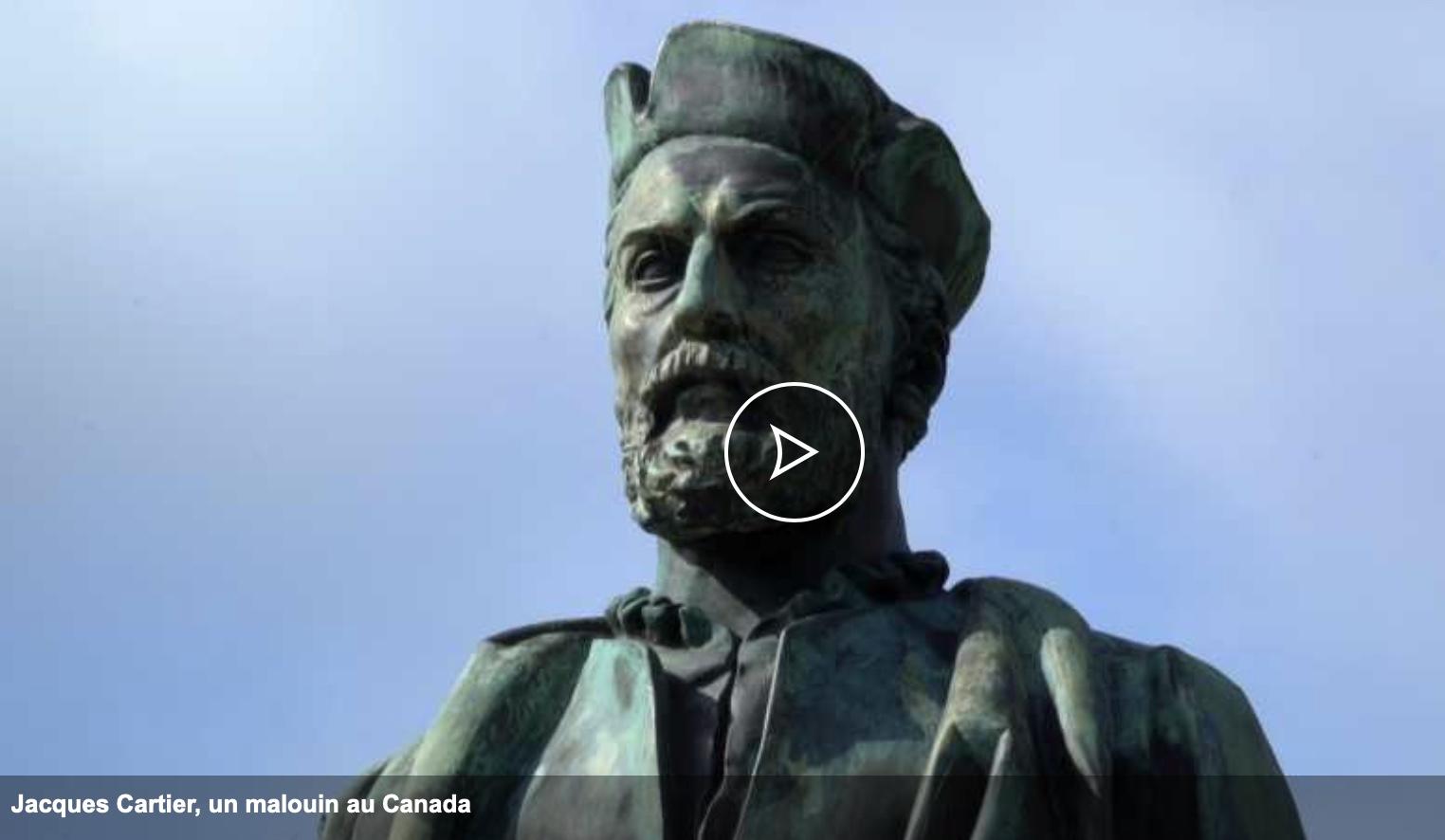 JACQUES CARTIER, UN MALOUIN AU CANADA