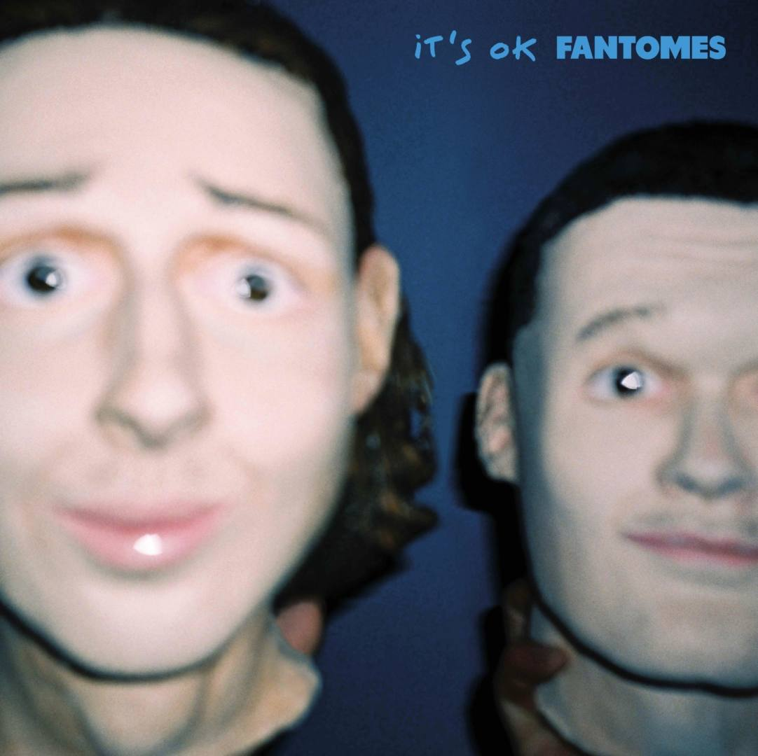 fantomes, its ok