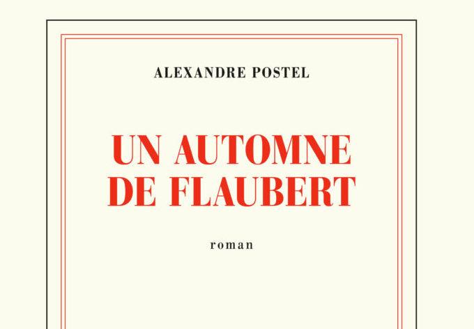 AUTOMNE FLAUBERT POSTEL