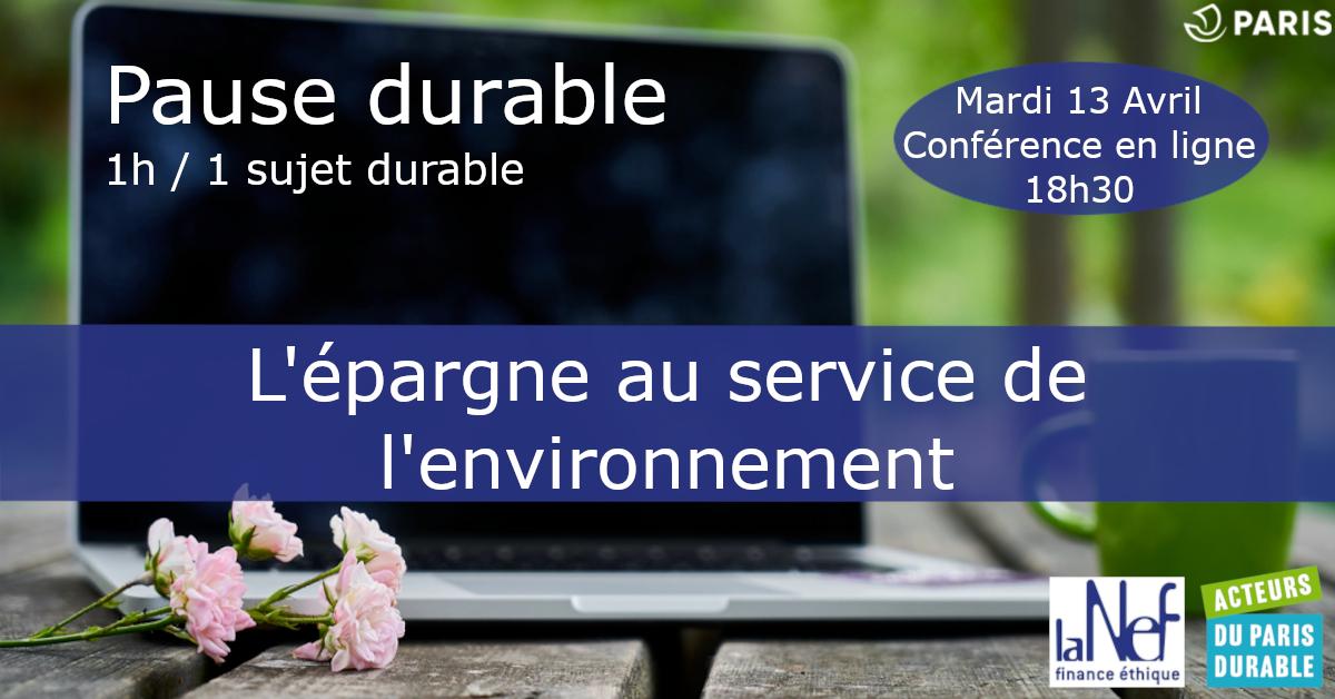 Pause durable : L'épargne au service de l'environnement Partout Paris