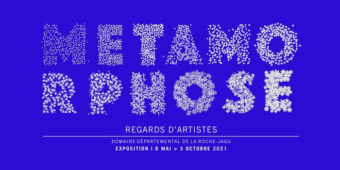 Métamorphose - Regards d'artistes Domaine départemental de la Roche-Jagu Ploëzal