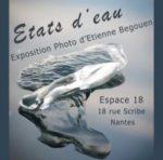 Etats d'eau - Exposition d'Etienne Begouen Espace 18