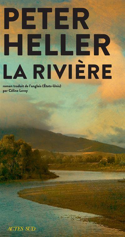 La rivière peter heller