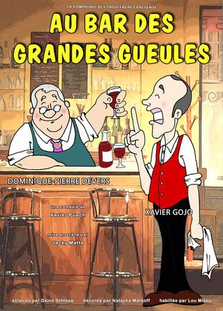 Spectacle : Au bar des grandes gueules / Comédie de Xavier Puech Carcans   2021-07-20