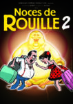 Théâtre : Noces de rouille 2 / Comédie de Ghyslaine Lesept