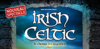 Irish Celtic - Le Chemin des Légendes Zenith d'Amiens Metropole Amiens