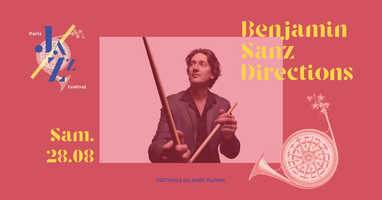 Benjamin Sanz Directions Parc Floral de Paris