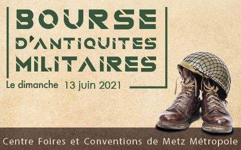 BOURSE D'ANTIQUITÉS MILITAIRES Metz   2021-06-13