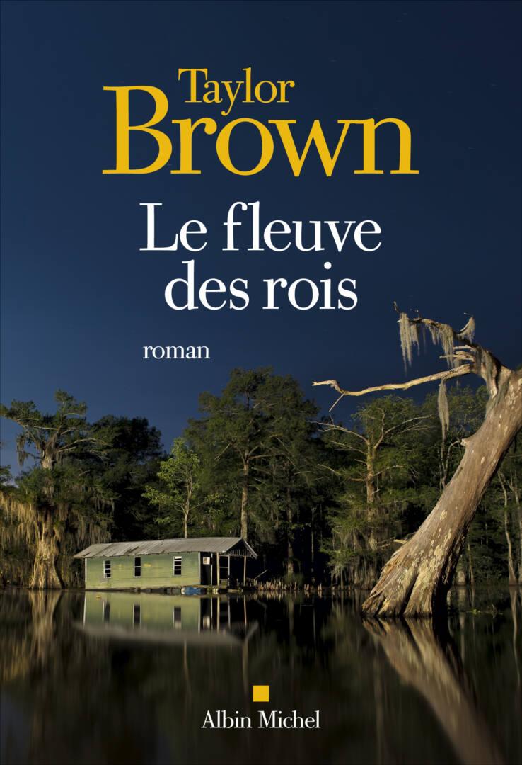 FLEUVE DES ROIS TAYLOR BROWN