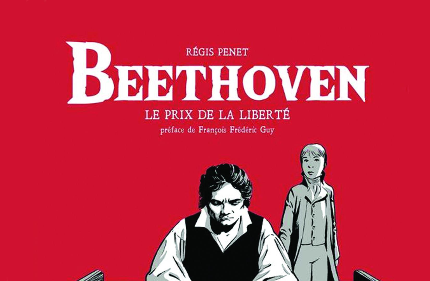 BEETHOVEN : LE PRIX DE LA LIBERTÉ. UNE BD SYMPHONIQUE