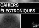Cahiers Electroniques Petit Bain Paris