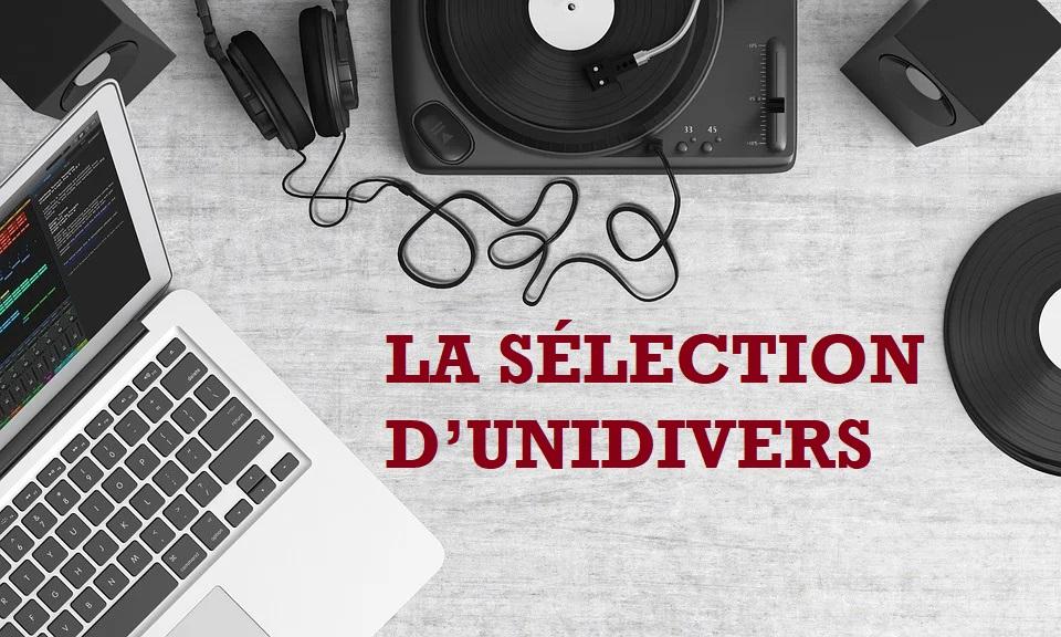 SORTIES MUSICALES DE L'ETE: LA SELECTION D'UNIDIVERS