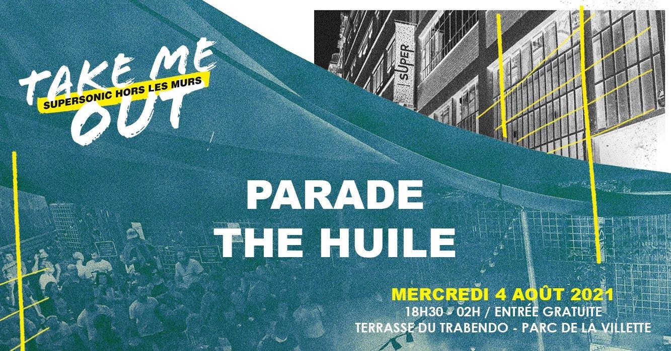 Parade • The Huile en concert / Take Me Out Terrasse du Trabendo Paris