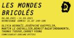 Les mondes bricolés Quinconce galerie Montfort-sur-Meu