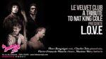 LE VELVET CLUB - A TRIBUTE TO NAT KING COLE PRÉSENTE L.O.V.E Le Baiser Salé Paris
