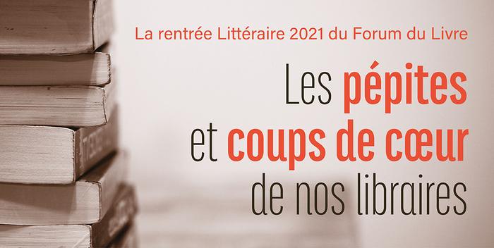 Rentrée Littéraire 2021 : Présentation de nos pépites et coups de coeur Librairie Forum du Livre Rennes