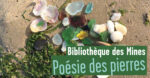 Poésie des pierres Bibliothèque des Mines ParisTech Paris
