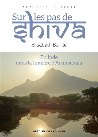 Sur les pas de Shiva : en Inde