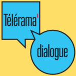 Télérama Dialogue Théâtre du Rond Point Paris