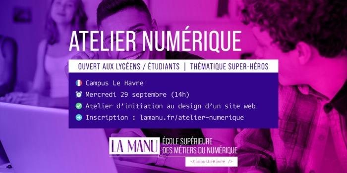 Atelier Numérique : initiation au design d'un site web (Pour lycéens et étudiants) LA MANU - Campus Le Havre Le Havre