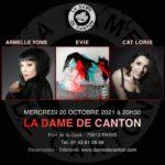 CAT LORIS + ARMELLE YONS + EVIE La Dame de Canton Paris